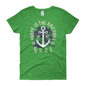 Hope is the Anchor – Women's Short Sleeve T-shirt